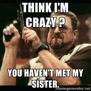 You think I'm Crazy...