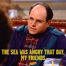 Sea was angry