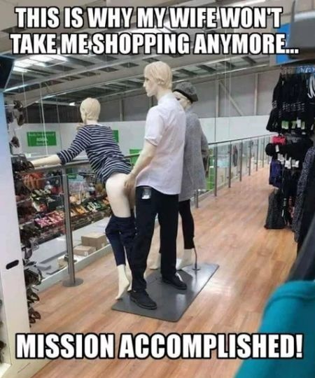 my-wife-won-t-take-me-shopping-anymore-funny-adult-meme